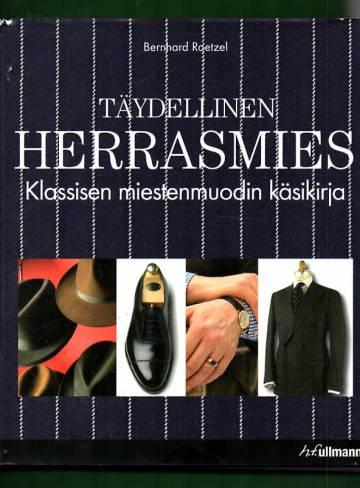 Täydellinen herrasmies - Klassisen miestenmuodin käsikirja