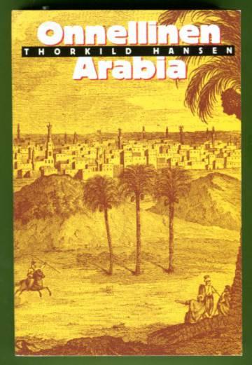 Onnellinen Arabia - Tanskalainen retkikunta 1761-67