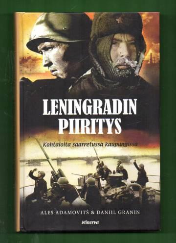 Leningradin piiritys - Kohtaloita saarretussa kaupungissa