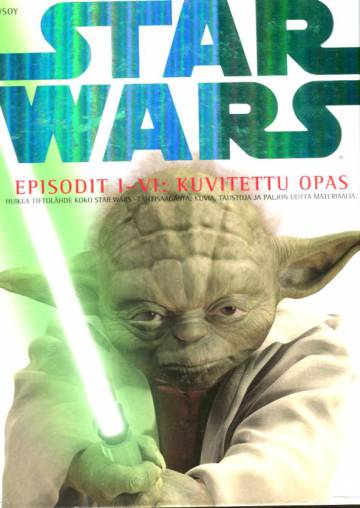 Star Wars - Episodit I-VI: Kuvitettu opas