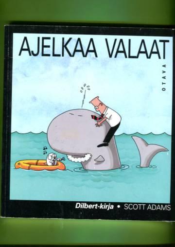 VARASTOTYHJENNYS Ajelkaa valaat - Dilbert-kirja