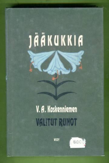 Jääkukkia - V. A. Koskenniemen valitut runot