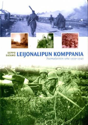 Leijonalipun komppania - Suomalaisten sota 1939-1945