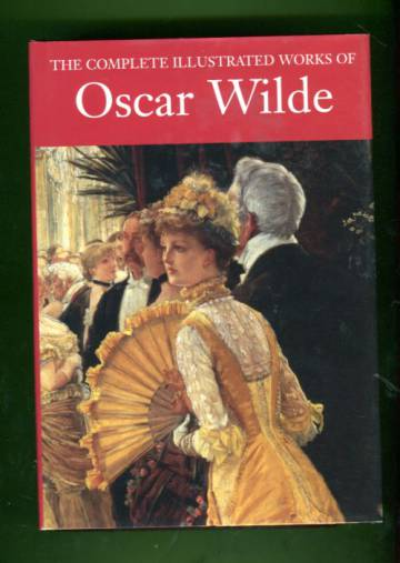 The Complete Illustrated Works of Oscar Wilde