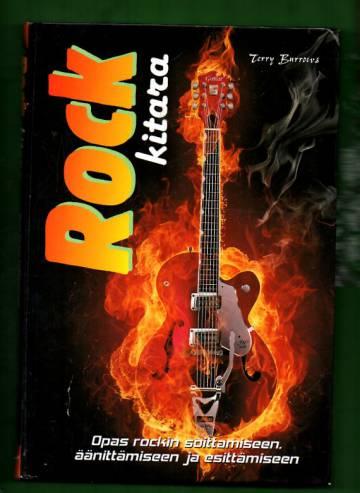 Rock-kitara - Opas rockin soittamiseen, äänittämiseen ja esiintymiseen