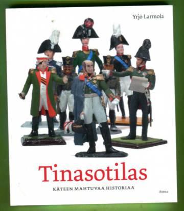 Tinasotilas - Käteen mahtuvaa historiaa