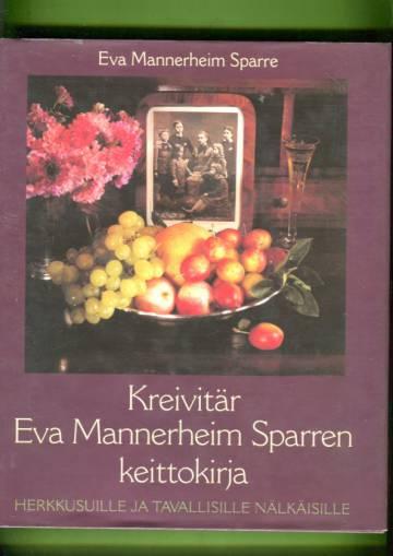Kreivitär Eva Mannerheim Sparren keittokirja herkkusuille ja tavallisille nälkäisille