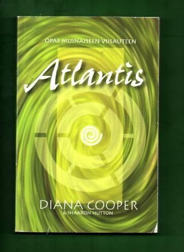 Atlantis - Opas muinaiseen viisauteen