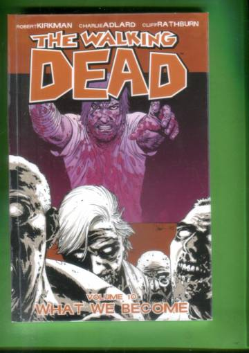 VARASTOTYHJENNYS The Walking Dead Vol 10 - What we become