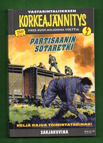 Korkeajännitys 4E/12 - Vastarintaliikkeen Korkeajännitys: Partisaanin sotaretki