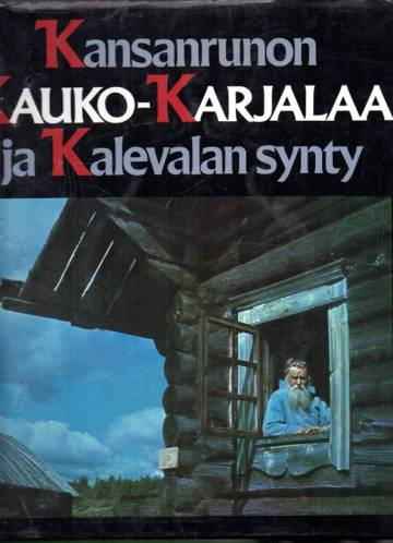 Kansanrunon kauko-Karjalaa ja Kalevalan synty