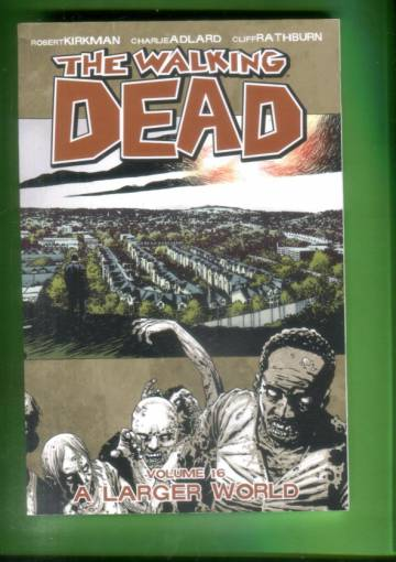 The Walking Dead Vol. 16 - A Larger World