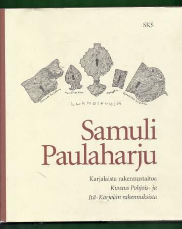 Karjalaista rakennustaitoa - Kuvaus Pohjois- ja Itä-Karjalan rakennuksista