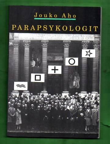 Parapsykologit - Ulkopuolisen näkemys poikkeavan tieteen suomalaiseen historiaan