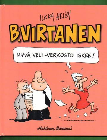 B. Virtanen - Hyvä veli -verkosto iskee!