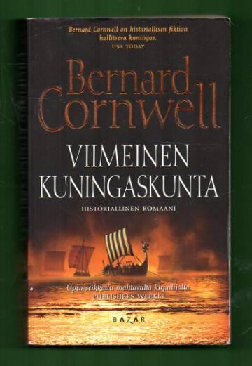 Viimeinen kuningaskunta - Historiallinen romaani