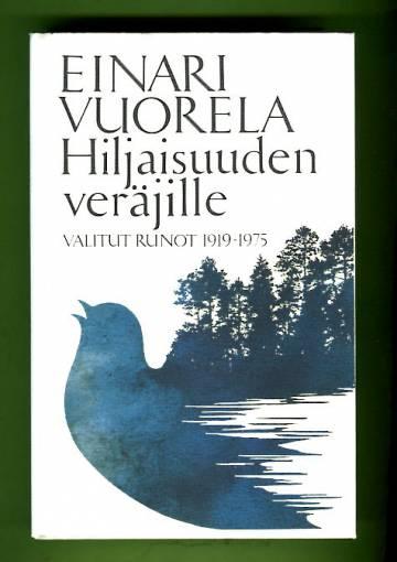 Hiljaisuuden veräjille - Valitut runot 1919-1975