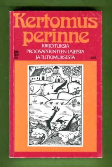 Kertomusperinne - Kirjoituksia proosaperinteen lajeista ja tutkimuksesta