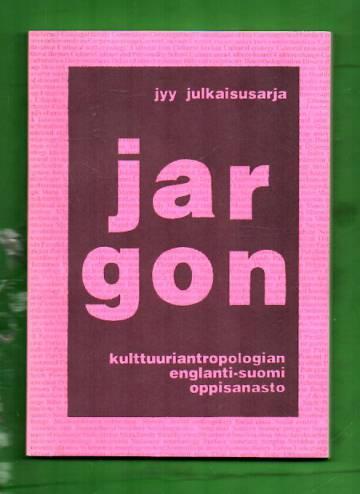 Jargon - Kulttuuriantropologian englanti-suomi oppisanasto