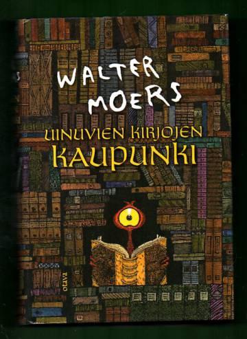 Uinuvien kirjojen kaupunki - Romaani Zamoniasta, kirjoittanut Hildegunst von Mythenmetz
