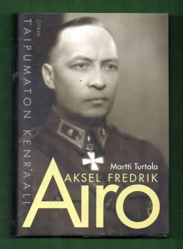 Aksel Fredrik Airo - Taipumaton kenraali