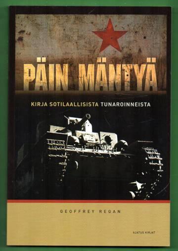 Päin mäntyä - Kirja sotilaallisista tunaroinneista