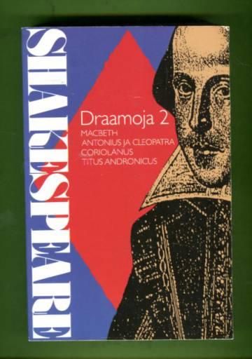 Draamoja 2 - Macbeth, Antonius ja Cleopatra, Coriolanus & Titus Andronicus