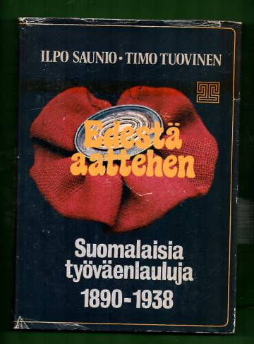 Edestä aattehen - Suomalaisia työväenlauluja 1890-1938