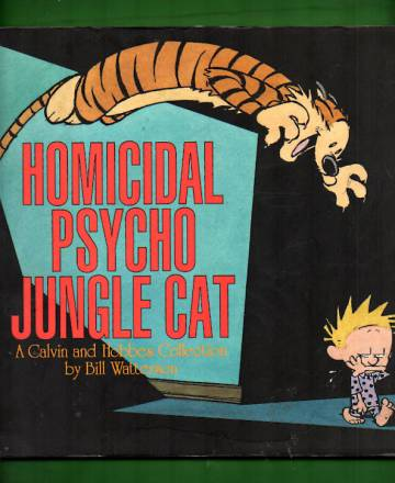 Homicidal Psycho Jungle Cat - A Calvin and Hobbes Collection by Bill Watterson