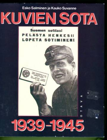 Kuvien sota 1939-1945 - Propagandalehtiset talvi- ja jatkosodassa