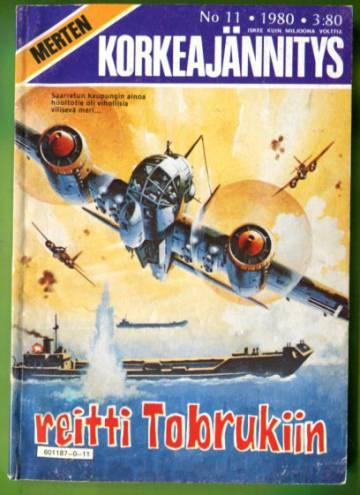 Merten Korkeajännitys 11/80 - Reitti Tobrukiin