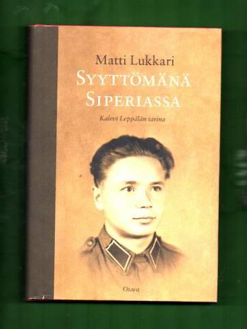 Syyttömänä Siperiassa - Kalevi Leppälän tarina
