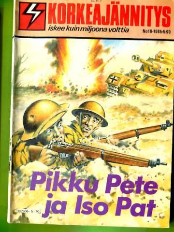 Korkeajännitys 10/85 - Pikku Pete ja Iso Pat