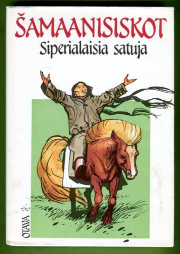 Samaanisiskot - Siperialaisia satuja