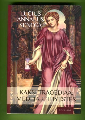 Kaksi tragediaa - Medeia & Thyestes
