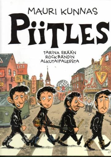 Piitles - Tarina erään rockbändin alkutaipaleesta