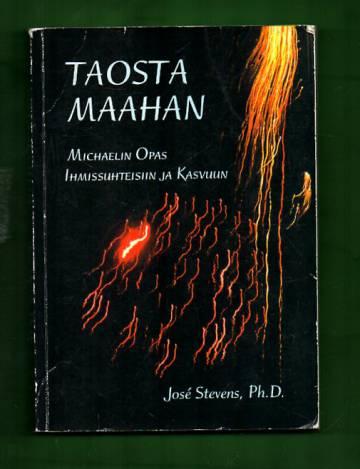 Taosta maahan - Michaelin Opas Ihmissuhteisiin ja Kasvuun