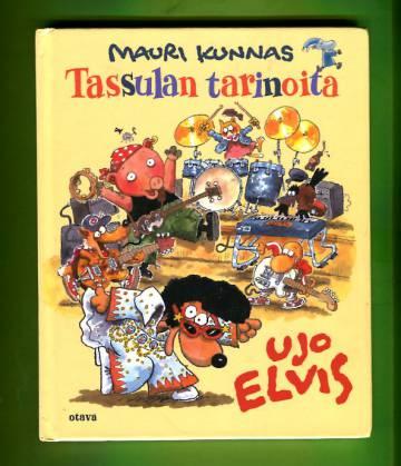 Tassulan tarinoita - Ujo Elvis (Lippiputti-sarja)
