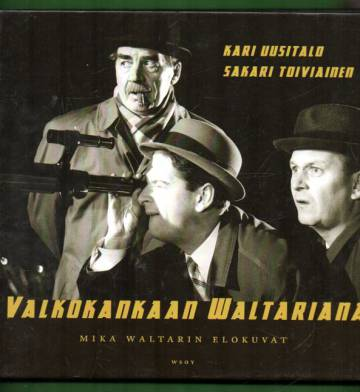 Valkokankaan Waltariana - Mika Waltarin elokuvat