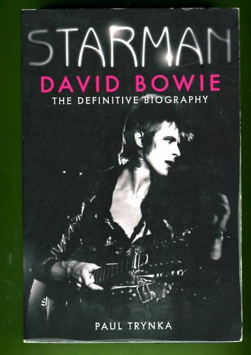 Starman - David Bowie: The Definitive Biography