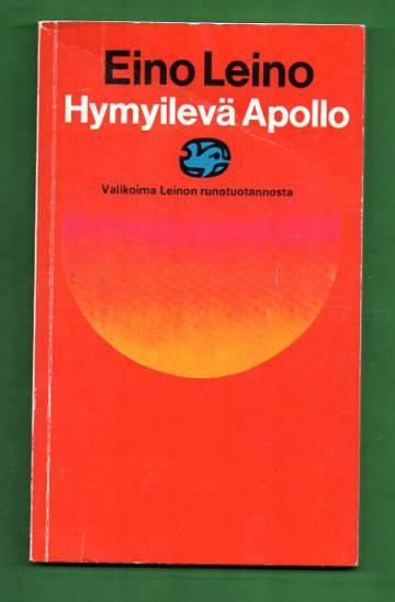 Hymyilevä Apollo - Valikoima Leinon runotuotannosta