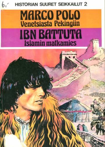 Historian Suuret Seikkailut 2 - Marco Polo: Venetsiasta Pekingiin & Ibn Battuta: Islamin matkamies
