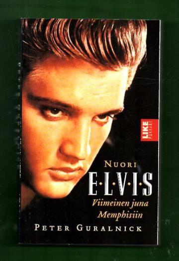Nuori Elvis - Viimeinen juna Memphisiin