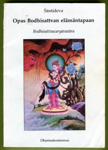 Opas Bodhisattvan elämäntapaan - Bodhisattvacaryavatara