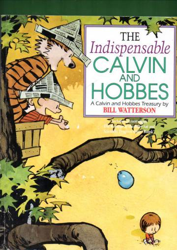 The Indispensable Calvin and Hobbes - A Calvin and Hobbes Treasury by Bill Watterson