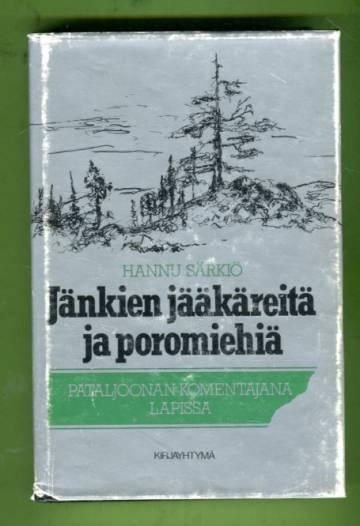 Jänkien jääkäreitä ja poromiehiä - Pataljoonan komentajana Lapissa