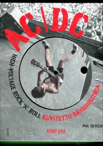 AC/DC - High-Voltage Rock 'n' Roll: Kuvitettu bändihistoria, koko ura