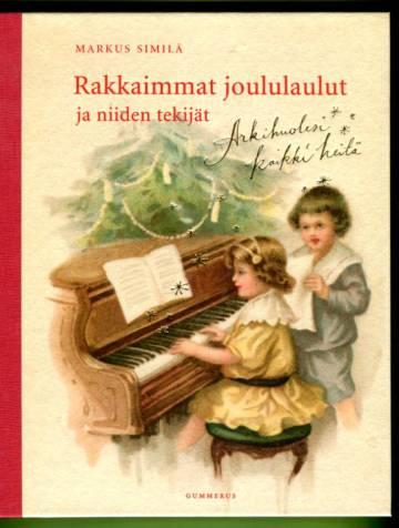 Rakkaimmat joululaulut ja niiden tekijät - Arkihuolesi kaikki heitä