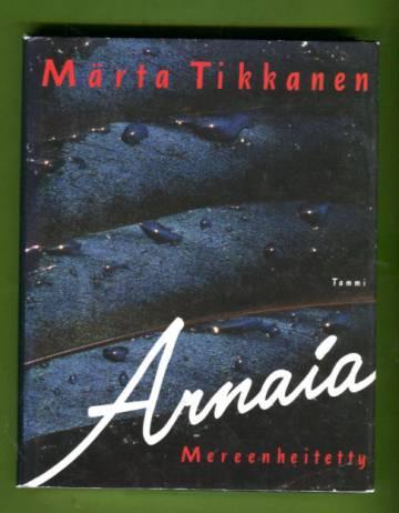 Arnaia - Mereenheitetty