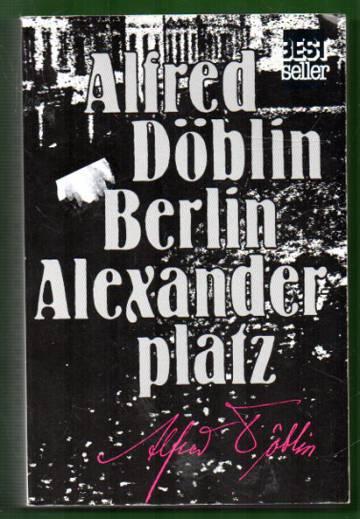 Berlin Alexanderplatz - Kertomus Franz Biberkopfista